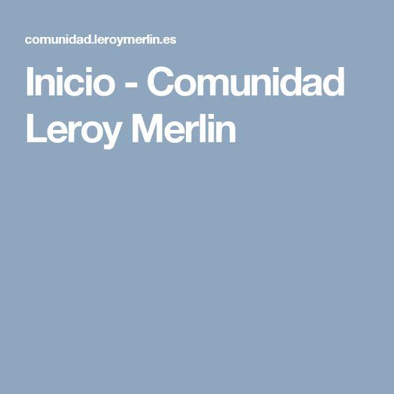 Inicio - Comunidad Leroy Merlin
