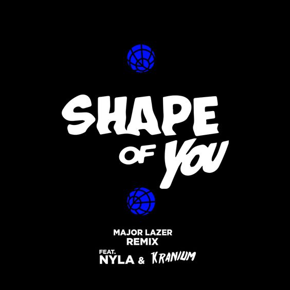 Ed Sheeran – Shape of You (Major Lazer Remix feat. Nyla & Kranium) (single cover art)