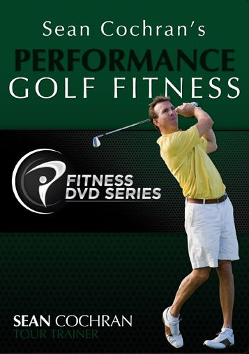Performance Golf Fitness DVD by Sean Cochran - Golf Fitness Trainer to the Pros