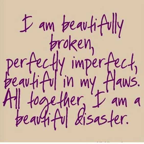 I will always be a beautiful disaster