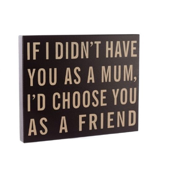 My mum is my best friend. I love her with all my heart :D