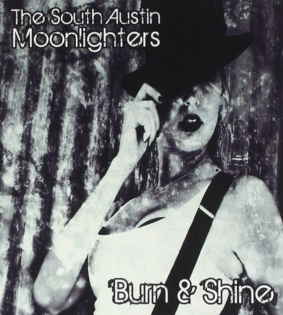 "The South Austin Moonlighters ""Burn & Shine"""