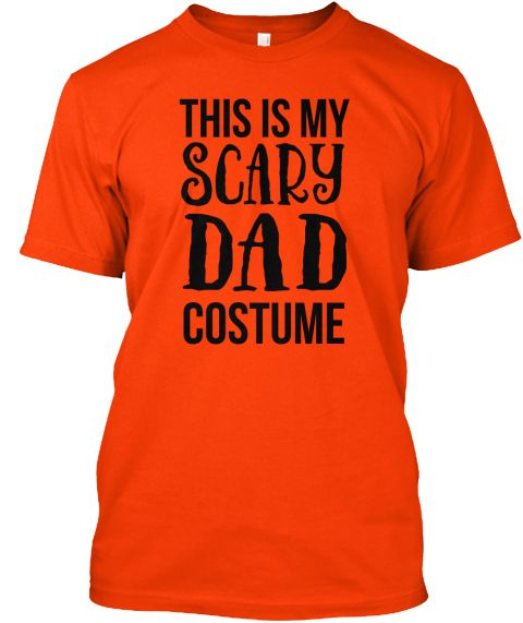 Scary Dad Costume Orange T-Shirt Front