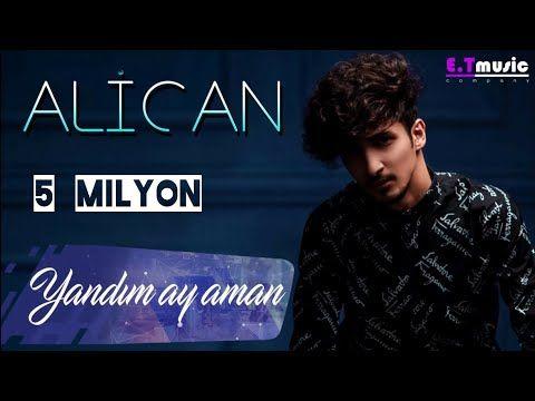 Alican Yandim Ay Aman Youtube Muzik Sarkilar