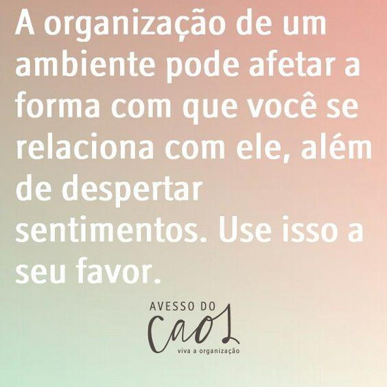 Use a organização a seu favor.