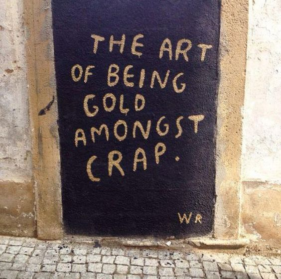 The art of being gold amongst crap.  -WR