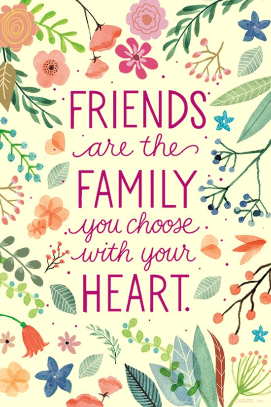 Friends Are The Family You Choose Quote : friends, family, choose, quote, Friends, Family, Choose, Heart., Quotes,, Become, Quotes