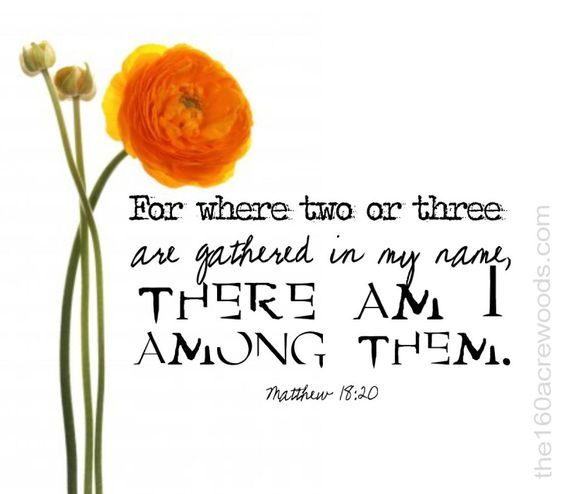 """Power of Prayer!Matthew 18:20 """"For where two or three are gathered together in my name, there am I in the midst of them.:"""