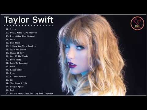 Taylor Swift Top Songs 2018 Taylor Swift Greatest Hits Full Album Youtube