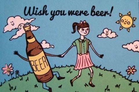I *wish* you were beer