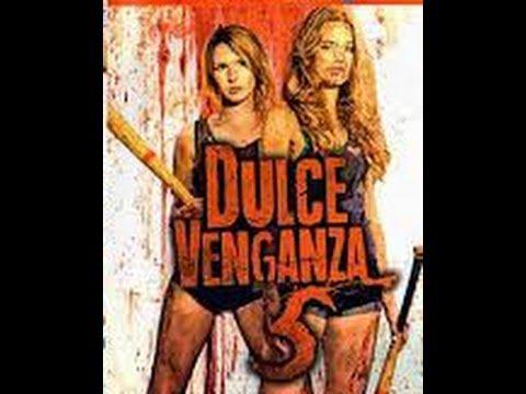 Dulce Venganza 5 Youtube Venganza Cine Gratis Peliculas Independientes