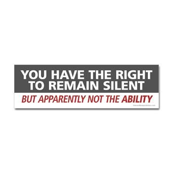 You have the right to remain silent, but apparently not the ability