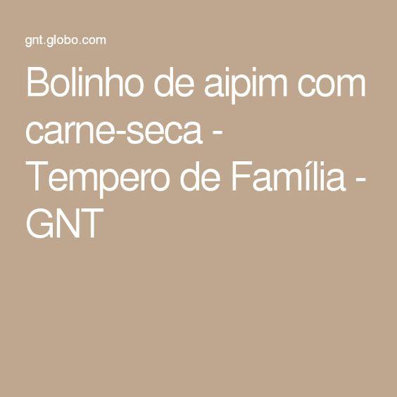 Bolinho de aipim com carne-seca - Tempero de Família - GNT