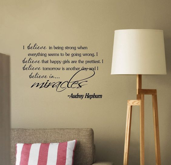 I Believe in Being Strong When Everything Seems to Be Going Wrong. I Believe That Happy Girls Are the Prettiest. I Believe That Tomorrow Is Another Day and I Believe in Miracles Audrey Hepburn Vinyl Wall Art Inspirational Quotes and Saying Home Decor Decal Sticker By Quote It! (BLACK, 1)