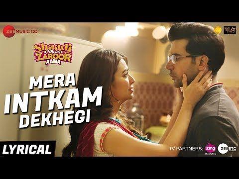 Mera Intkam Dekhegi Lyrical Shaadi Mein Zaroor Aana Rajkummar R Kriti K Krishna Beuraa Youtube Latest Video Songs Mp3 Song Mp3 Song Download