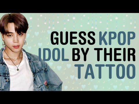 Kpop Games Guess Kpop Idol By Their Tattoo In 2020 Kpop Idol Idol Kpop