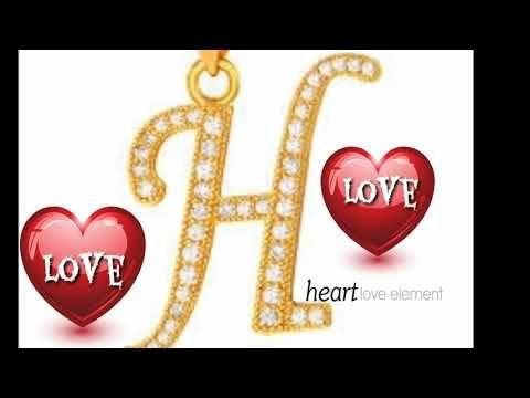 H Letter Whatsapp Status Video Youtube Lettering Status Love Heart Hitesh name wallpaper hd download