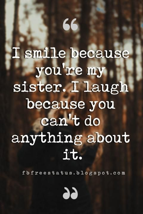 Inspirational Sister Quotes And Sayings With Images Inspirational Quotes For Sisters Sister Quotes Funny Sisters Quotes