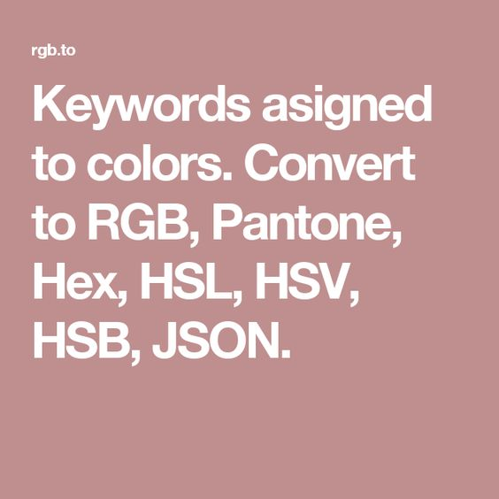 keywords asigned to colors convert to rgb pantone hex hsl hsv