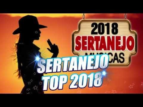 Top Sertanejo 2018 Mais Tocadas Universitario Lancamentos Ze