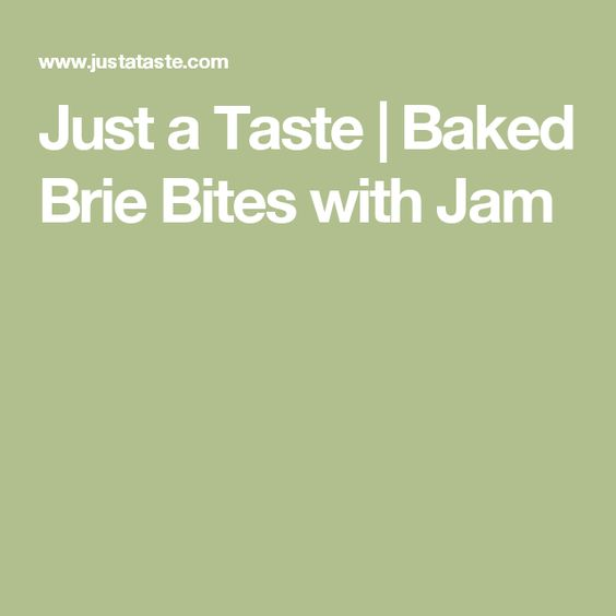 Just a Taste   Baked Brie Bites with Jam