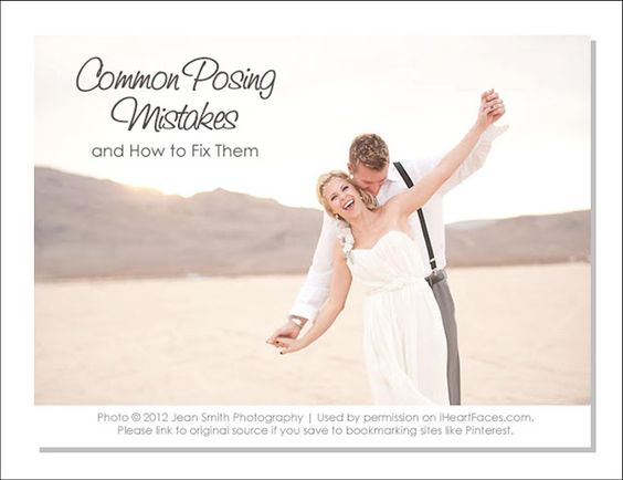 Common posing mistakes for your photos  and how to fix them. Love these photography tips from Jean Smith-She's Amazing!
