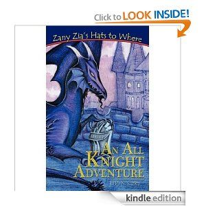 An All Knight Adventure (Zany Zia's Hats to Where)
