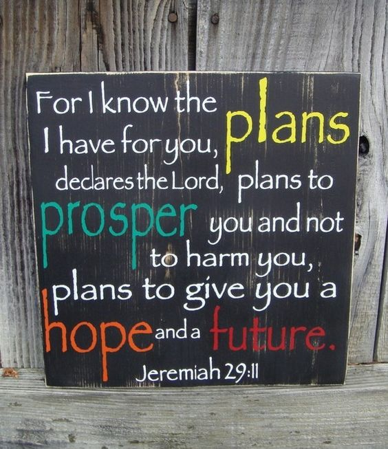 Great Verse (Jeremiah 29:11)....need this in my house!