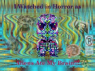 Aliens ate my brain
