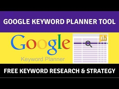 Google Keyword Planner Tool Free Keyword Research And Strategy With Keyword Planner 2018 Youtube Keyword Planner Planner Research