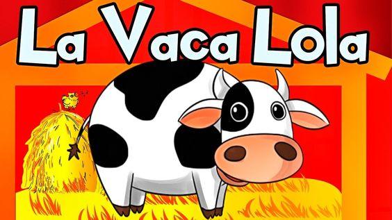 la vaca lola canciones infantiles de la granja videos infantiles
