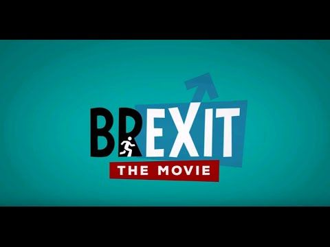 Brexit - The Movie PLEASE WATCH