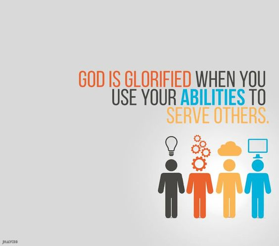 """God has given each of you a gift from his great variety of spiritual gifts. Use them well to serve one another"" (1 Peter 4:10 NLT, second edition).  Everybody has different talents.  The way you bring glory to God is by using your talent. ""Use your gifts well to serve one another."""