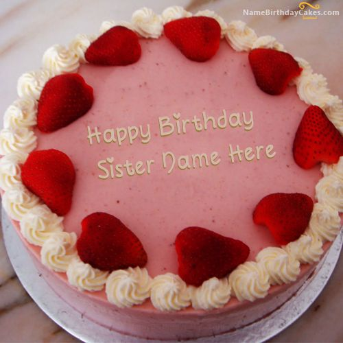 Write name on Strawberry Birthday Cake For Sister - Happy ...