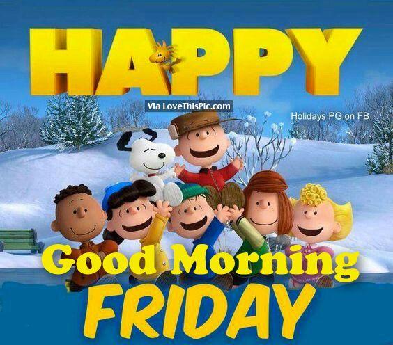 Happy Friday, Good Morning: