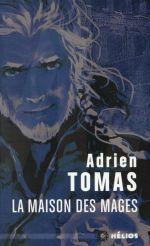 Adrien Tomas - La maison des mages : Découvrir, lire et acheter en ligne sur le site de la librairie Le Chat Pitre