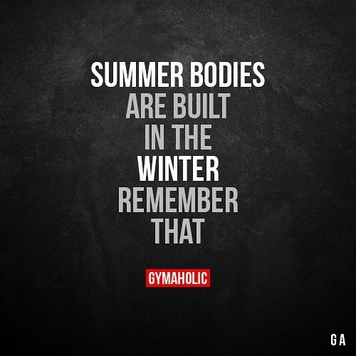Gymaholic On Instagram Summer Bodies Are Built In The Winter Repost By Puls Fitness Motivation Quotes Funny Fitness Goals Quotes Fitness Motivation Quotes