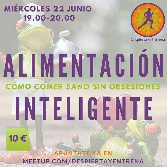 No te pierdas nuestro próximo #taller de #alimentación inteligente! Come bien y vive bien #DespiertayEntrena #Despierta #Entrena #Madrid #comersano #bienestar #salud #vivirbien