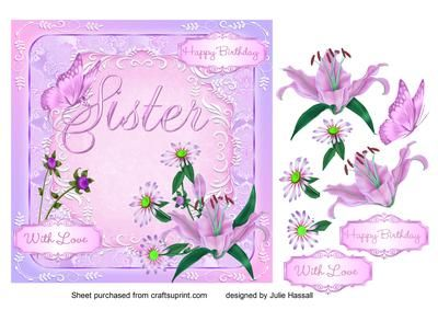 Birthday Card for Sister with 3D Lilies  Daisies   Butterfly on Craftsuprint…