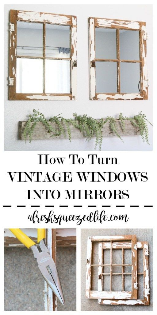 How To Turn A Vintage Window Into A Mirror Vintage Windows