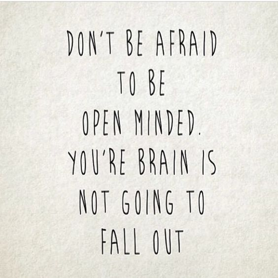 Inspirational Quote Be Open Minded Workplace Teamwork Funniest Quotes Ever Words Quotes Inspirational Words