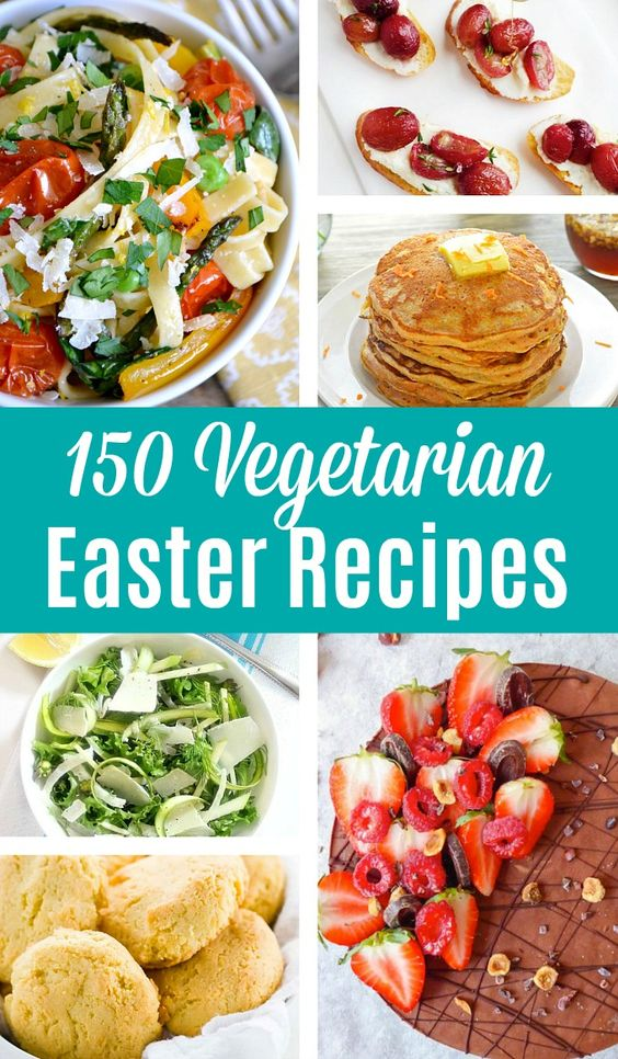 150+ Vegetarian Easter Recipes