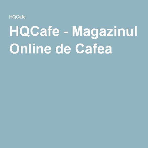 HQCafe - Magazinul Online de Cafea