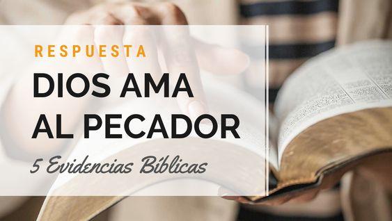 Dios Ama Al Pecador 5 Evidencias Bíblicas