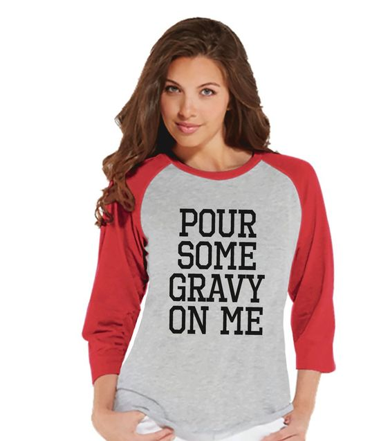 Pour Some Gravy On Me Shirt - Funny Food Tshirt - Funny Women's Thanksgiving Dinner Shirt - Ladies Red Raglan Tee - Funny Food Shirt
