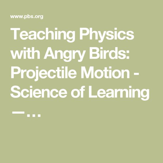 Teaching Physics with Angry Birds: Projectile Motion - Science of Learning —…