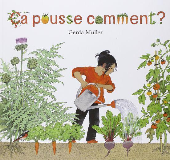 Ça pousse comment ? : un livre pour découvrir les cycles de la nature et les travaux jardiniers