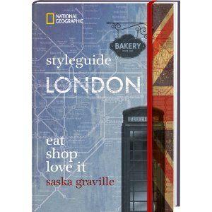 styleguide London: eat, shop, love it: Amazon.de: Saska Graville, Jessica Reftel Evans, Martin Reftel