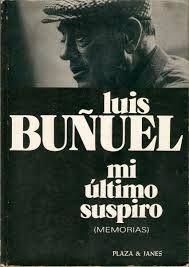 Mi último suspiro - #LuisBuñuel #cine http://goo.gl/Ji7CJP