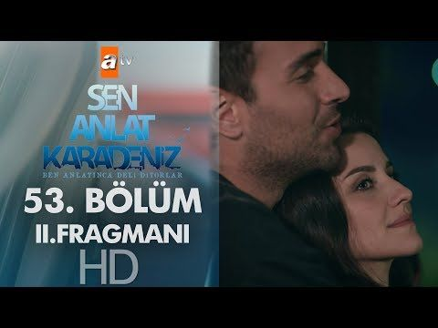 Sen Anlat Karadeniz 53 Bolum 2 Fragmani Sezon Finali Youtube Finaller Youtube Entertainment